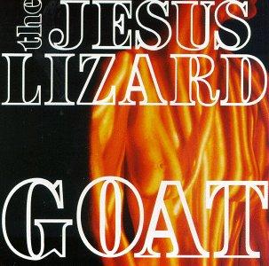 The Jesus Lizard · Goat